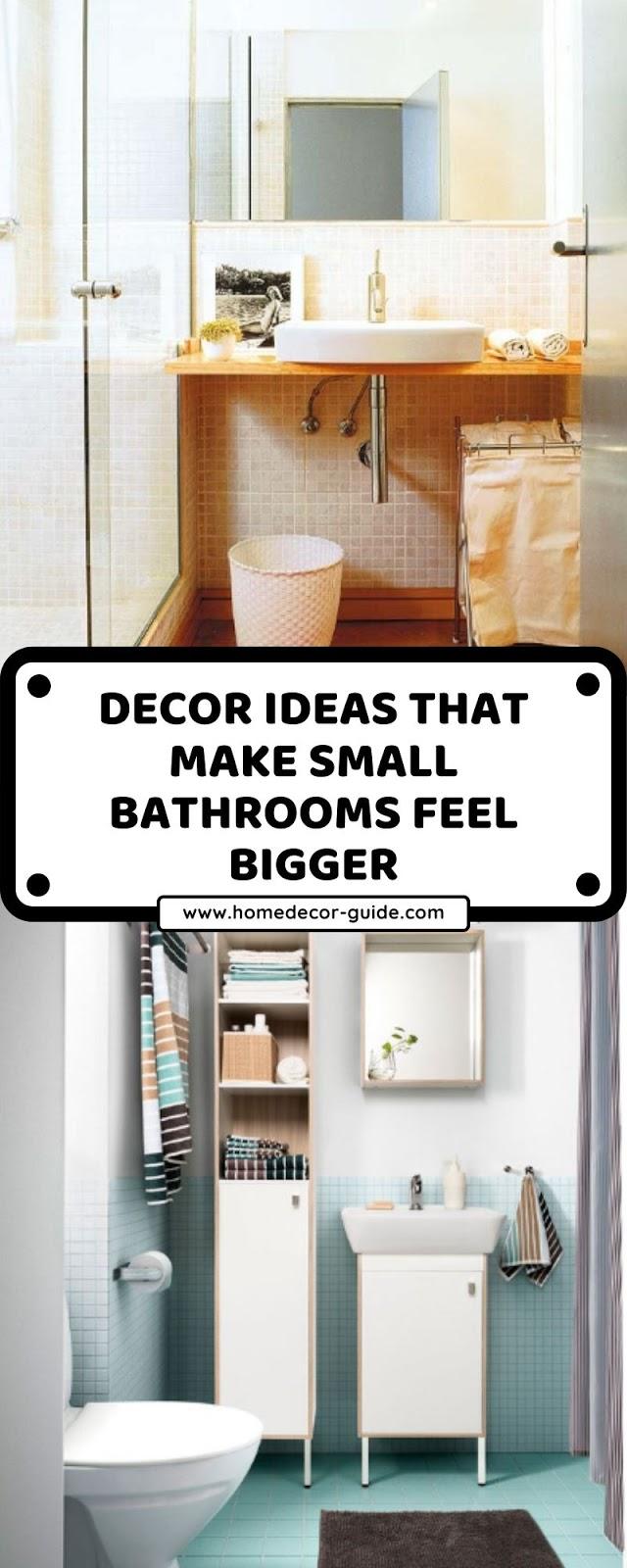 DECOR IDEAS THAT MAKE SMALL BATHROOMS FEEL BIGGER