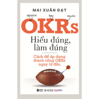 OKRs- Hiểu Đúng, Làm Đúng - Cách Để Áp Dụng Thành Công OKRs Ngay Từ Đầu ebook PDF-EPUB-AWZ3-PRC-MOBI