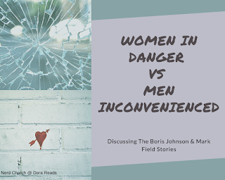 'Women in Danger Vs Men Inconvenienced: Discussing The Boris Johnson & Mark Field Stories' title image with inset collage of broken glass and a heart drawn on a brick wall in marker