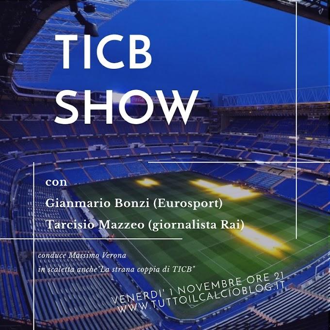 TICB Show torna Venerdì 1 Novembre 2019 alle ore 21
