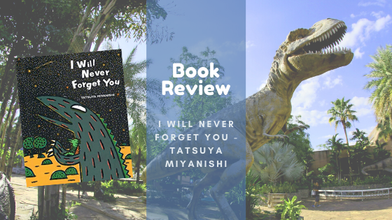 Book Review: I Will Never Forget You - Tatsuya Miyanishi