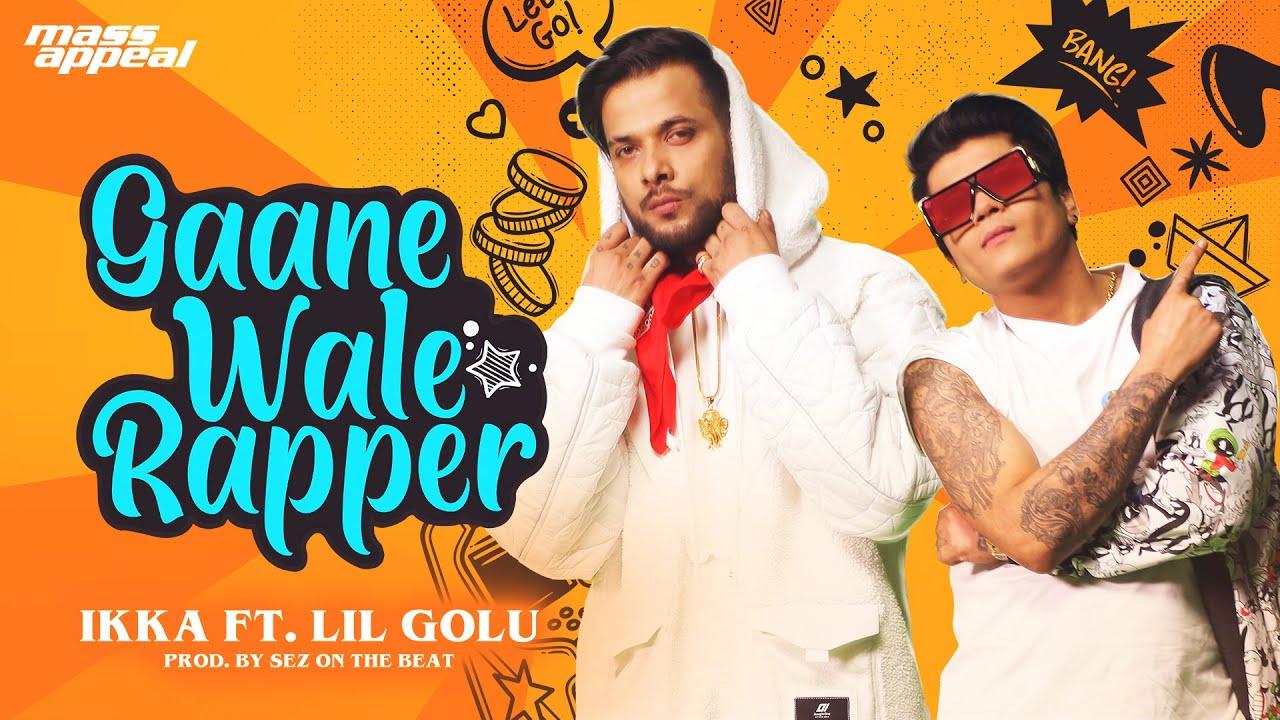 gaanewale Rapper Lyrics in hindi Ikka x Lil Golu Rap song