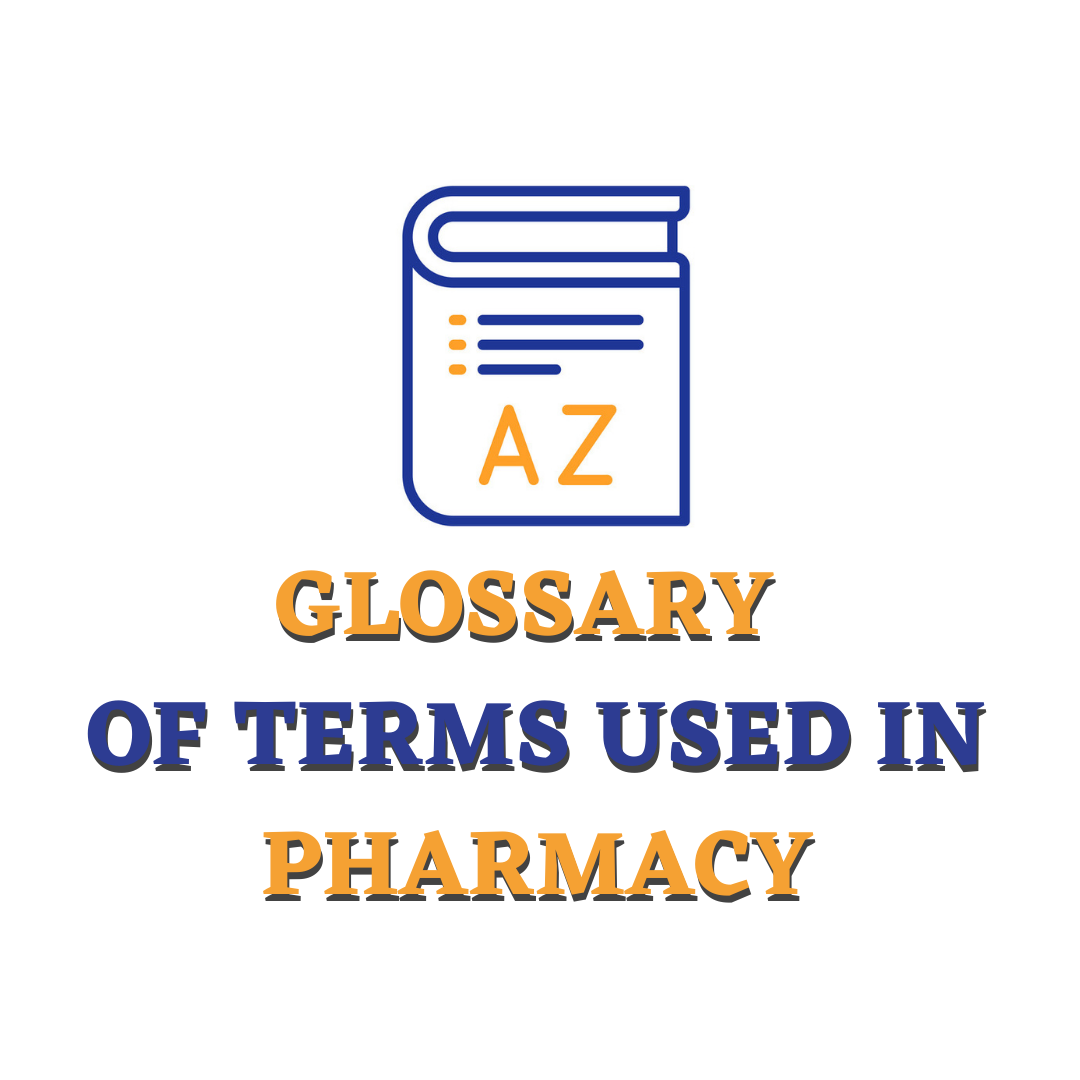 Glossary of Terms Used in Pharmacy