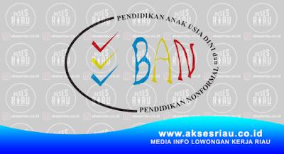 BAN PAUD & PNF Provinsi Riau