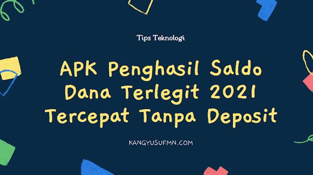 APK Penghasil Saldo Dana Terlegit 2021 Tercepat Tanpa Deposit
