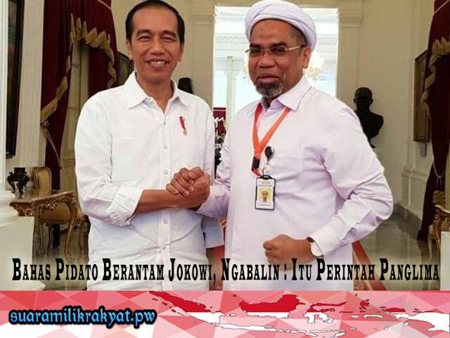 Bahas Pidato Berantam Jokowi, Ngabalin : Itu Perintah Panglima
