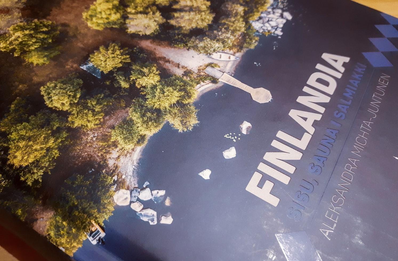 FINLANDIA. Sisu, sauna i salmiakki - Aleksandra Michta-Juntunen