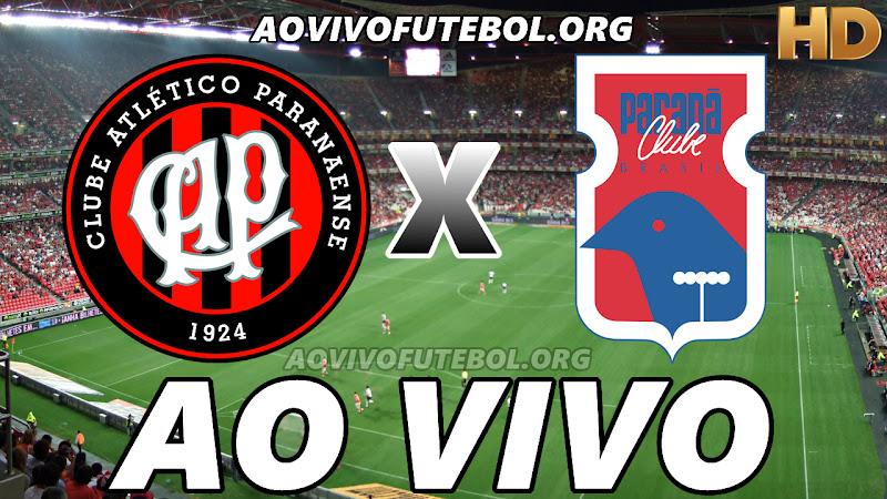 Assistir Atlético Paranaense x Paraná Ao Vivo HD