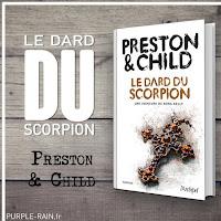 Livre Blog Purplerain • Le Dard du Scorpion - Preston & Child