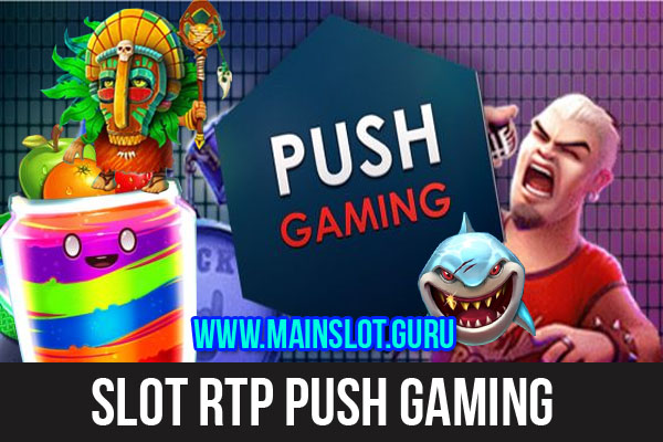 Slot RTP Push Gaming