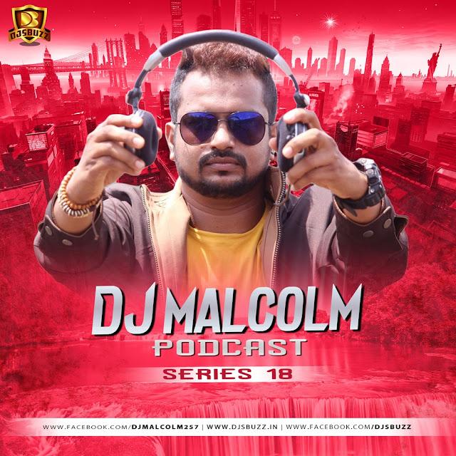 DJ Malcolm Podcast – Series 18