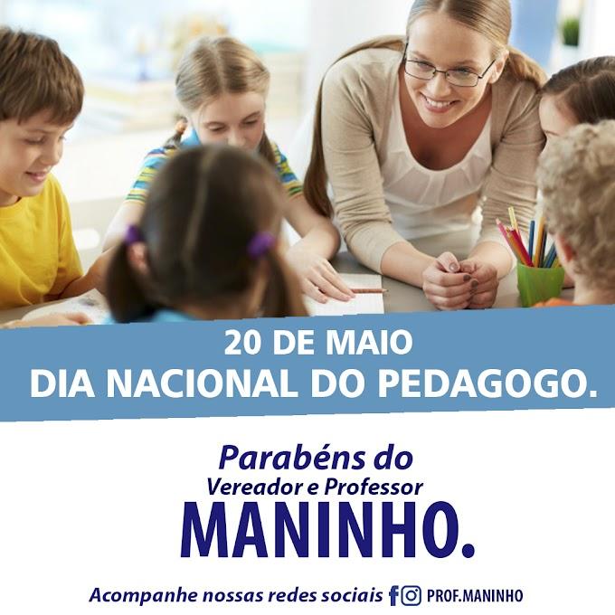 PARABÉNS DO VEREADOR E PROFESSOR MANINHO.  20 de Maio dia Nacional do Pedagogo.