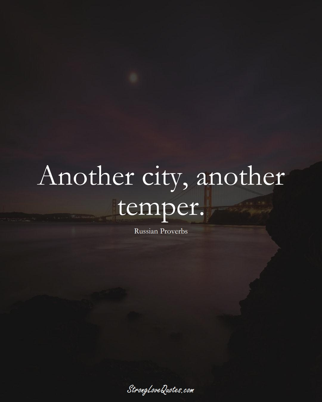 Another city, another temper. (Russian Sayings);  #AsianSayings