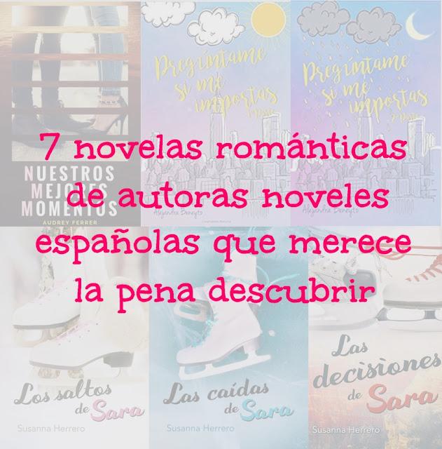7 novelas románticas de autoras noveles españolas que merece la pena descubrir