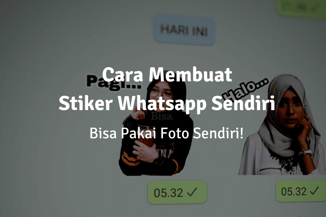 Cara Menciptakan Stiker Whatsapp Pakai Foto Sendiri, Gampang Banget!