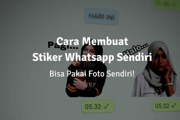 Cara Membuat Stiker Whatsapp Pakai Foto Sendiri, Mudah Banget!