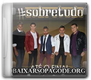 Grupo Sobretudo – Até o Final (2013)