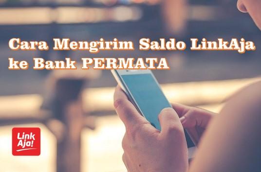 Cara Mengirim Saldo LinkAja ke Bank PERMATA