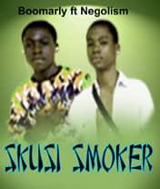 """BOOMARLY  FT NEGOLISM - """"SKUSI SMOKER"""""""