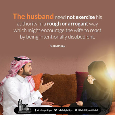 The husband need not exercise his authority in a rough or arrogant way which might encourage the wife to react by being intentionally disobedient| Islamic Marriage Quotes by Ummat-e-Nabi.com