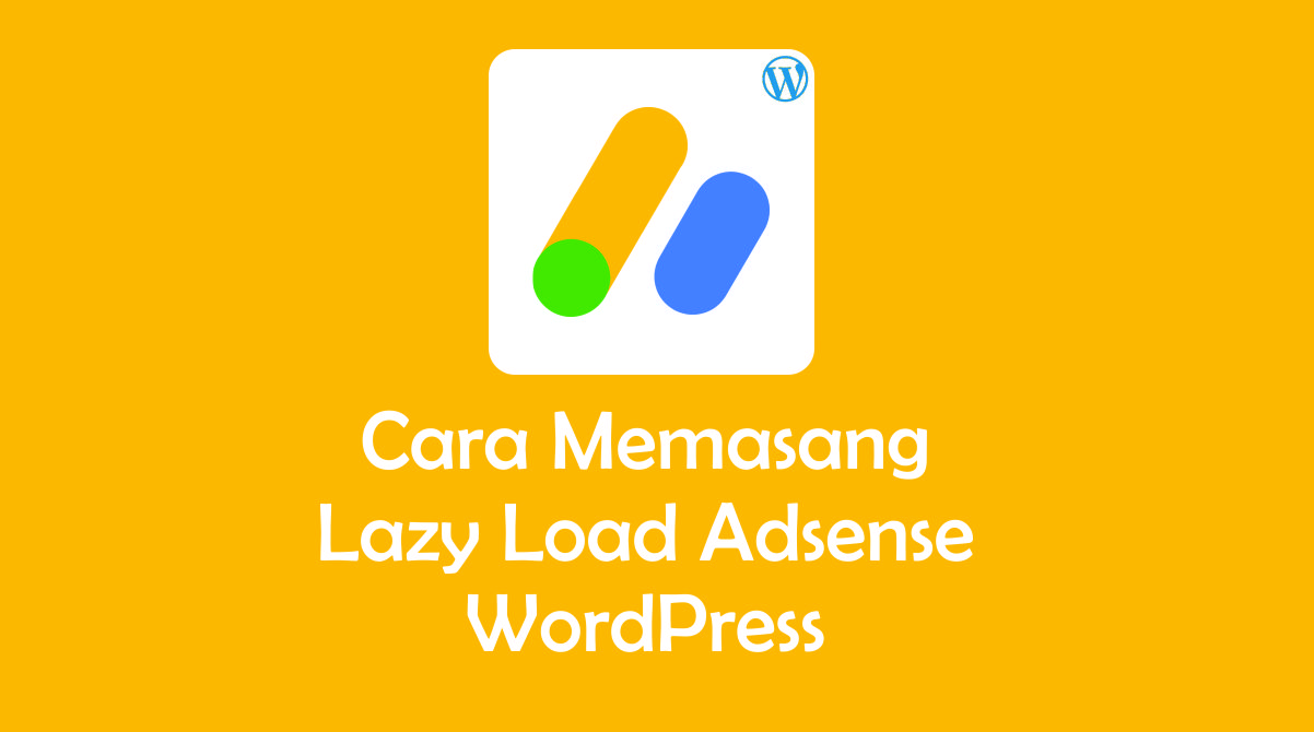 Cara Memasang Lazy Load Adsense WordPress