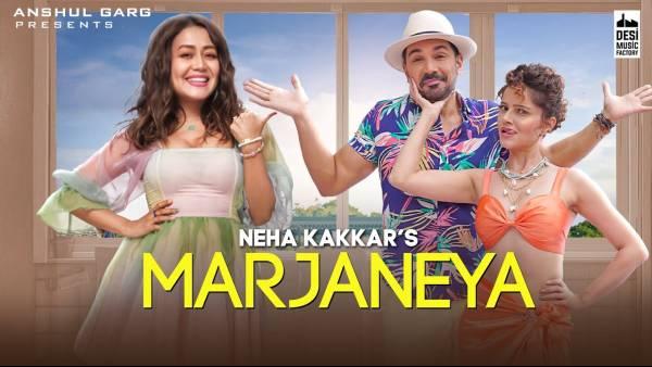 Marjaneya lyrics Neha Kakkar Punjabi song