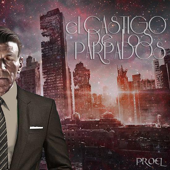 ProEl - El Castigo De Los Parpados (2016) [Album] | Chile