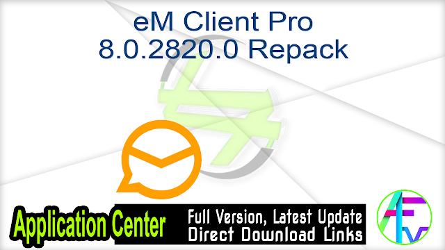 eM Client Pro 8.0.2820.0 Repack