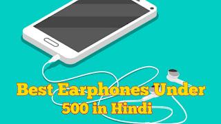 Best Earphones Under 500 in Hindi