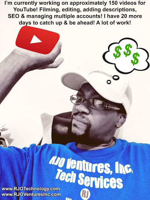 Utilizing the YouTube video-sharing platform is not easy and takes a lot of work! [RJOVenturesInc.com]