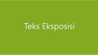 Penjelasan Umum Tentang Teks Eksposisi (Tesis, Argumentasi dan Penegasan Ulang)