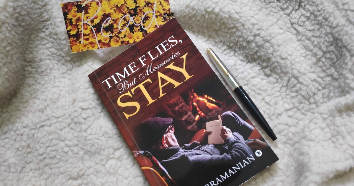 Book Review Time Flies But Memories Stay By V Subramanian Books Charming