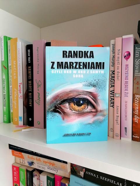 """Jarosław Kowalczyk - """"Randka z marzeniami, czyli oko w oko z samym sobą"""""""