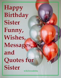 Outstanding Happy Birthday Sister Funny Wishes Messages And Quotes For Personalised Birthday Cards Paralily Jamesorg