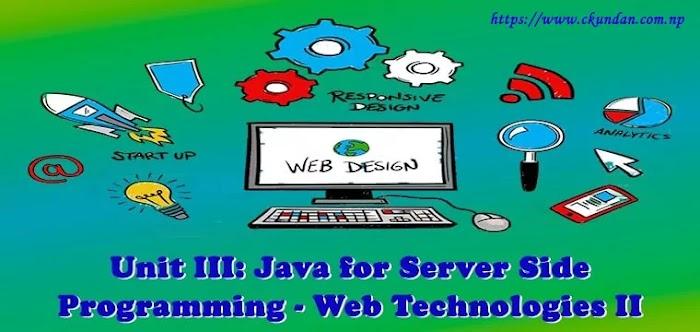 Unit III: Java for Server Side Programming - Web Technologies II