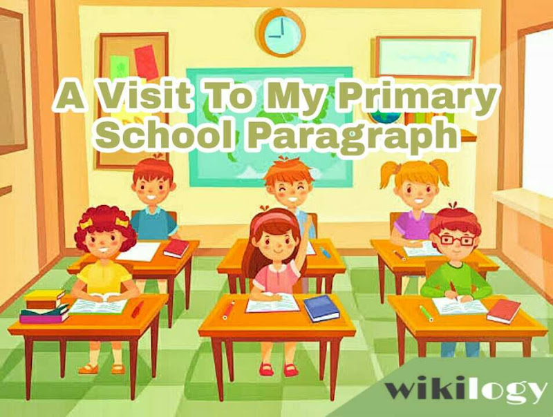 A Visit To My Primary School Paragraph