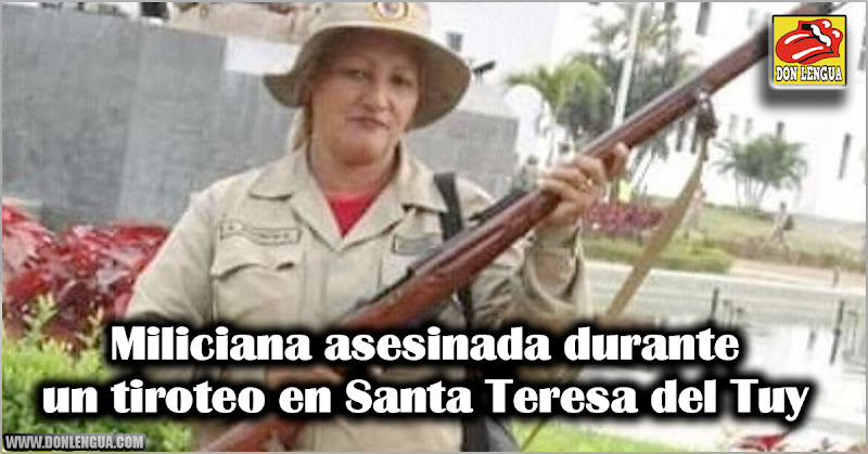 Miliciana asesinada durante un tiroteo en Santa Teresa del Tuy