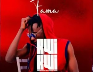 Dowmload Audio | Fama - Kwikwi
