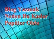 Blog Yazmak Neden Bu Kadar Popüler oldu?