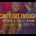 The Ben ft Otile Brown - Can't get Enough | VIDEO | Download