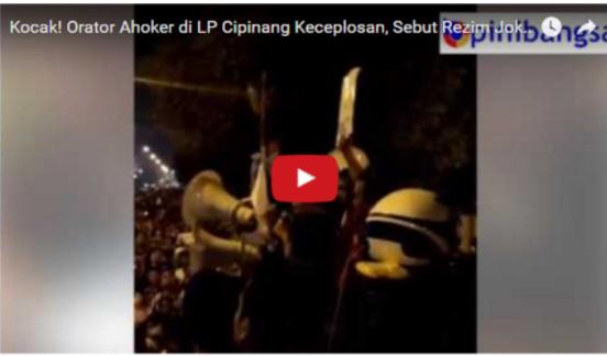 """Kocak! Orasi di LP Cipinang, Ahoker Keceplosan """"Rezim Jokowi Lebih Parah dari Rezim SBY!"""" Seketika Hening"""