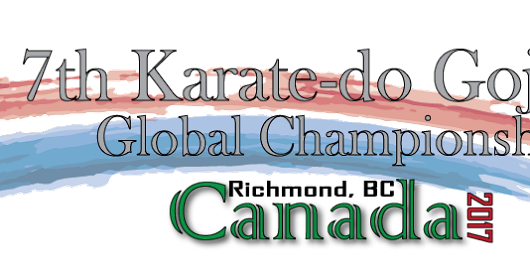 7th Karate-Do Goju-Kai Globl Championships Canada Richmond, BC 2017