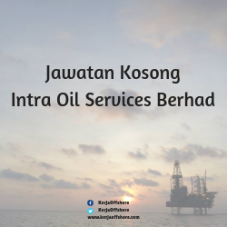 Jawatan Kerja Kosong Offshore Oil And Gas Intra Oil Services Berhad
