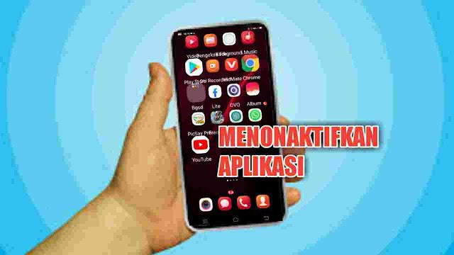 Cara Menonaktifkan Aplikasi Sementara di Android