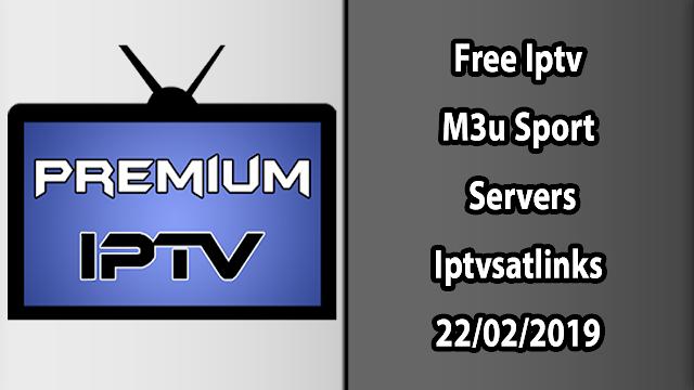 Free Iptv M3u Sport Servers Iptvsatlinks 22/02/2019