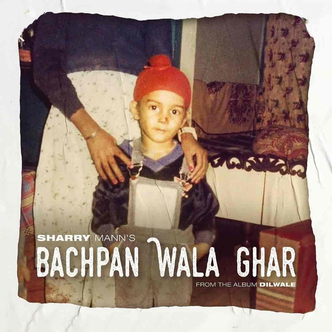 Bachpan Wala Ghar Punjabi Song Image Features Sharry Mann