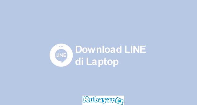 cara download line di laptop windows 10