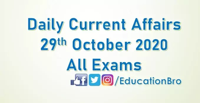 Daily Current Affairs 29th October 2020 For All Government Examinations
