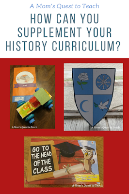 Text: A Mom's Quest to Teach: How Can You Supplement Your History Curriculum? photo of Go to the Head of the Class game; care made of wood; hand-made shield