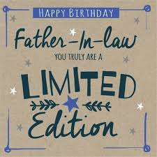 Happy Birthday  wishes quotes for father-in-law: you truly are a limited edition
